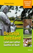 Oostelijk Duitsland, land van Luther, Goethe en Bach.